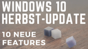 Microsoft, Windows 10, Fall Creators Update, Windows 10 Fall Creators Update, Windows 10 Redstone 3, Windows 10 Herbst Update, Windows 10 Fall Update