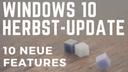 Windows 10 Fall Creators Update ist nun für alle Nutzer verfügbar