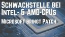Microsoft, Intel, Sicherheitslücke, Schwachstelle, Lücke, Patch, Amd, Notfall-Patch, Flaw