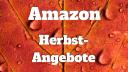 Amazon, Schnäppchen, Sonderangebote, Herbst-Angebote-Woche, Herbstangebote