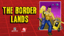 2K Games, Borderlands, The Border Lands