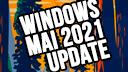 Windows 10 Mai Update, 21H1, Windows 10 21H1, Windows 10 Frühlings Update, Windows 10 Mai 2021 Update