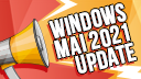 Windows 10 Mai Update, 21H1, Windows 10 21H1, Windows 10 Frühlings Update, Windows 10 Mai 2021 Update