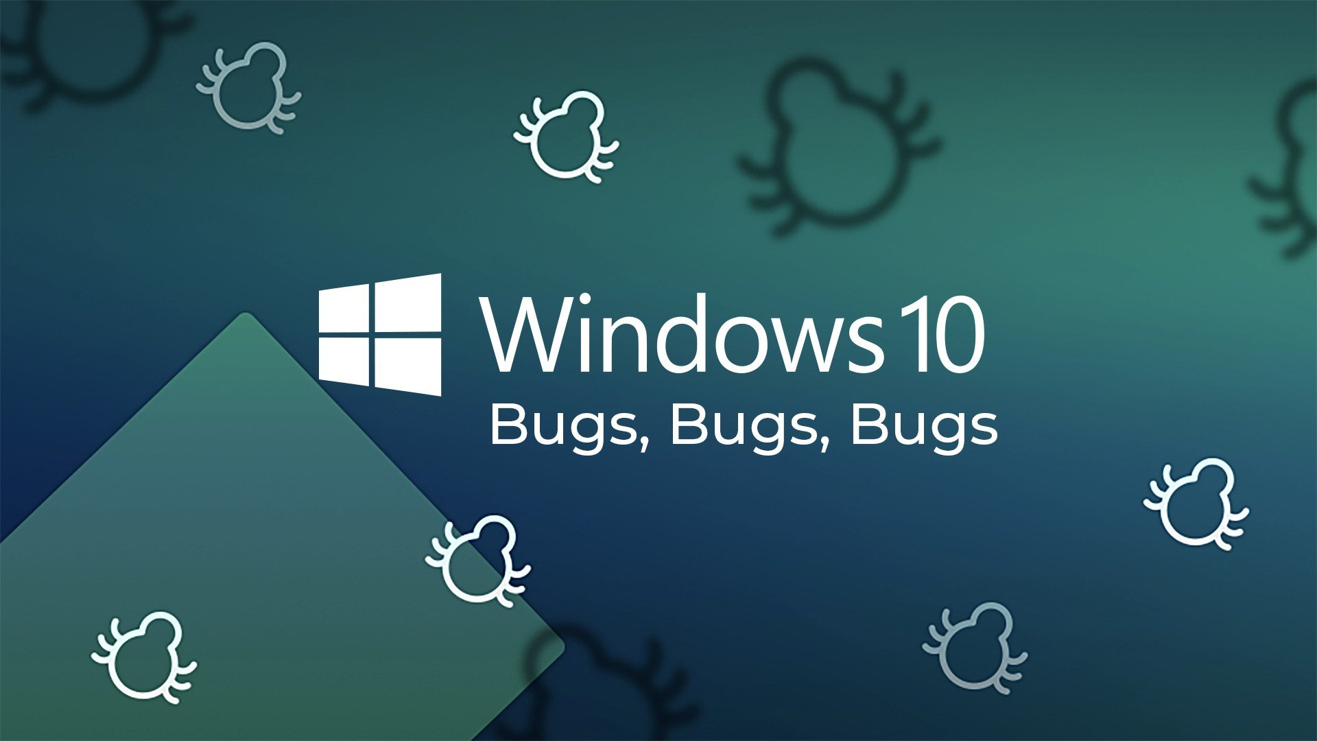 Microsoft, Betriebssystem, Windows 10, Update, Fehler, Bug, Bugs, Windows 10 Update, Windows 10 bugs, Windows 10 Bug, Windows 10 Fehler, Bugs bugs bugs