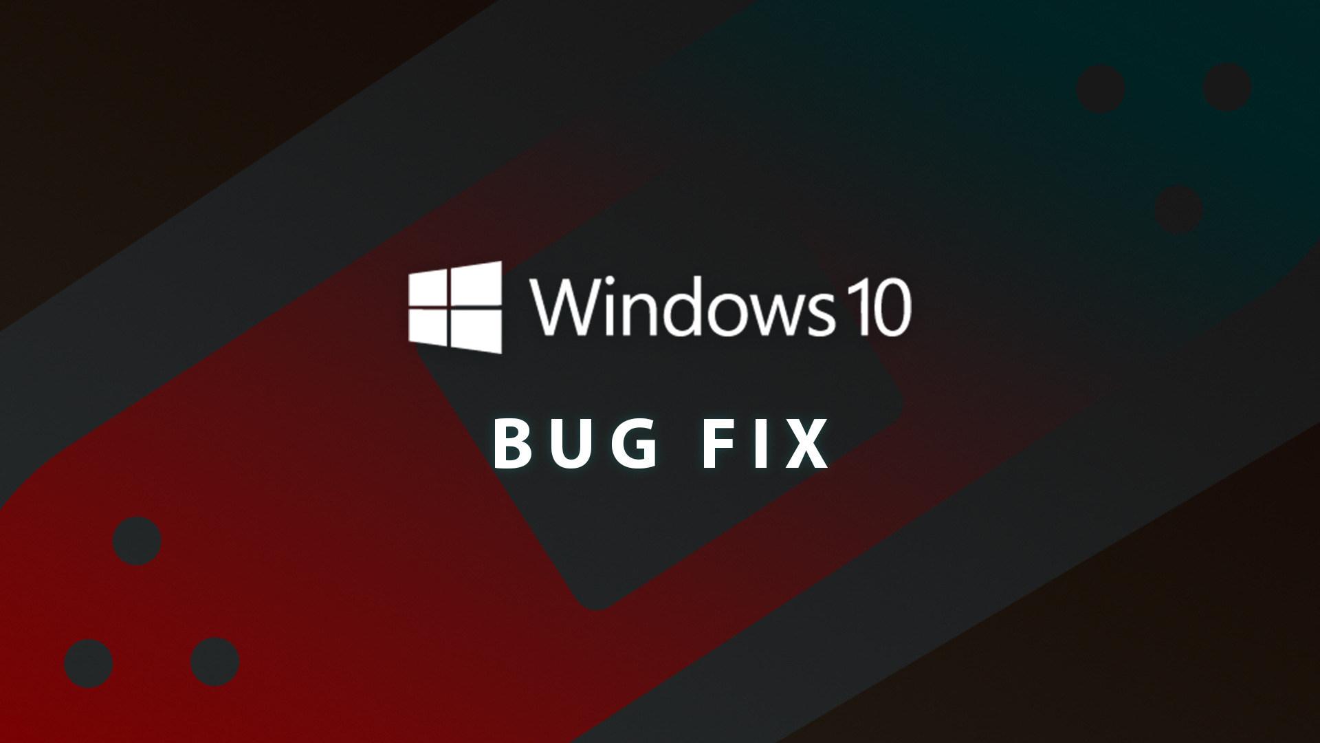 Microsoft, Windows 10, Fehler, Bug, Bugs, Fehlerbehebung, Bugfix, Windows 10 bugs, Windows 10 Bug, Windows 10 Fehler, Bugs bugs bugs, Bugfixes, Windows 10 Bugfix