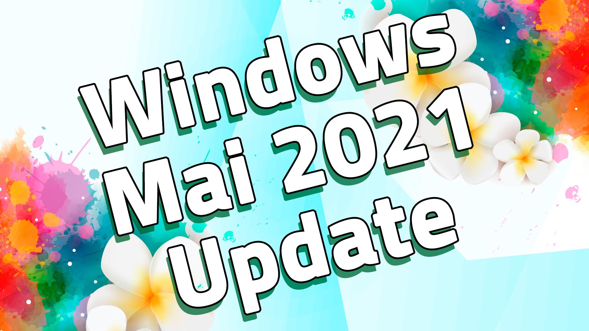 Windows 10, Windows 10 Mai Update, 21H1, Windows 10 21H1, Windows 10 Mai 2021 Update