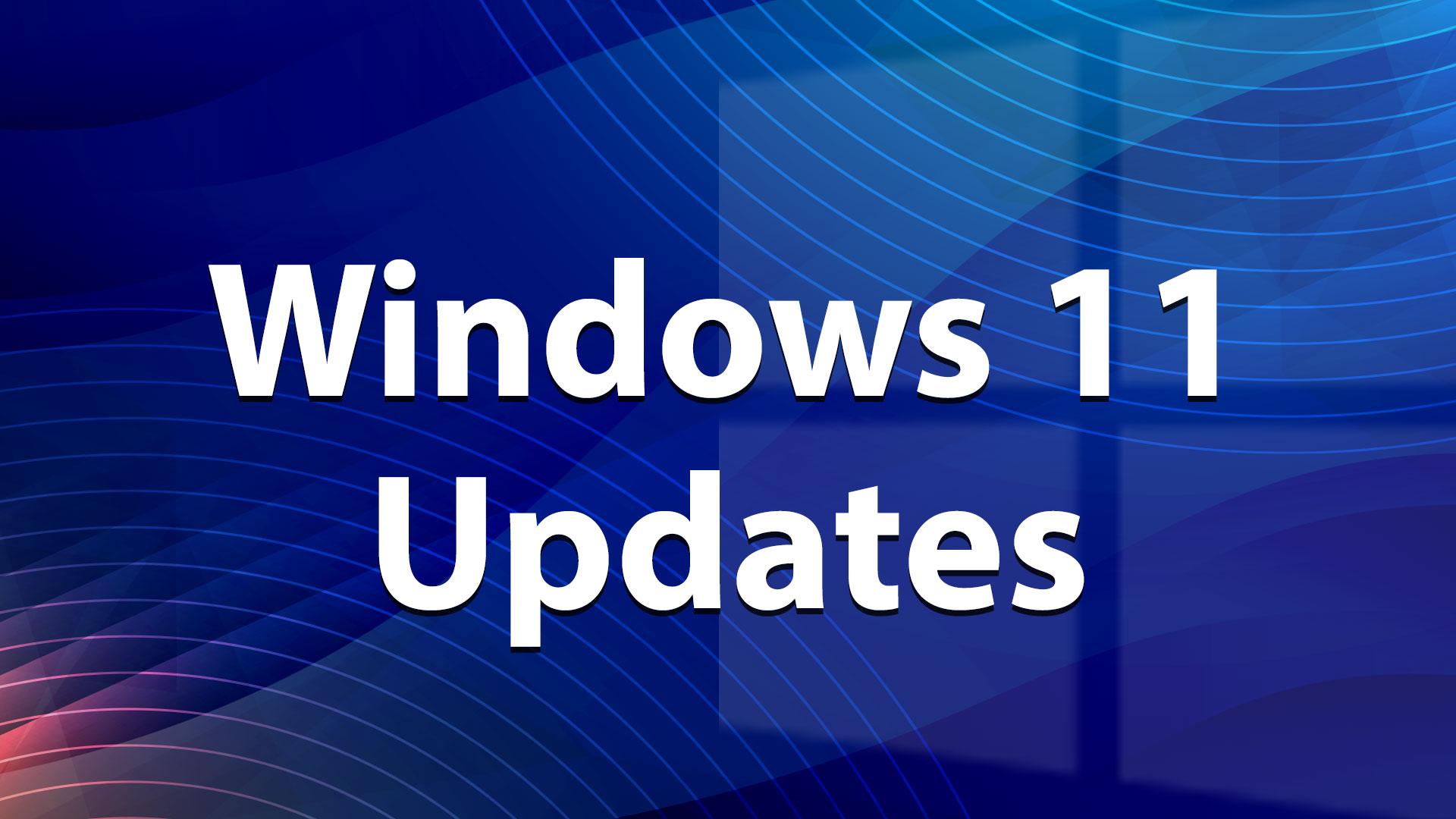 Update, Patch, Updates, Windows 11, Microsoft Windows 11, Windows 11 Update, Windows 11 Updates