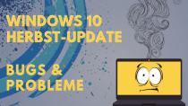 Windows 10 Fall Creators Update: Bekannte Bugs und Probleme