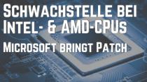 Microsoft bringt Notfall-Patch gegen CPU-Bugs (Update)