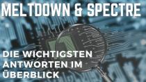 Spectre und Meltdown: Die wichtigsten Fragen & Antworten im Überblick