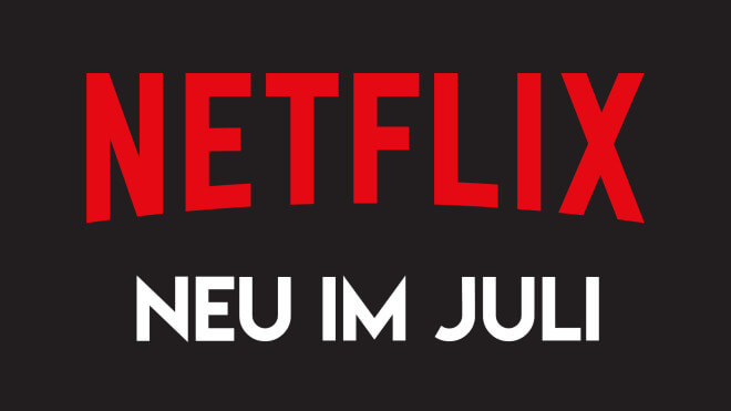 Trailer, Streaming, Deutschland, Netflix, Filme, Teaser, Serien, Videostreaming, Netflix Deutschland, Juli 2019